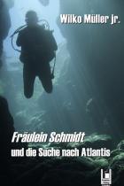 frl. schmidt und die suche nach atlantis, Wilko Müller, Rezension