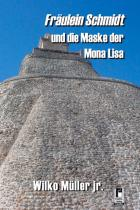 Fräulein Schmidt und die Maske der Monsa Lisa, Rezension, Thomas Harbach, Wilko Müller