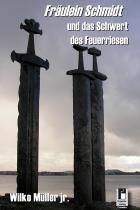 Fräulein Schmidt und das Schwert des Feuerriesen, Thomas Harbach, Wilko Müller, Rezension