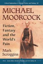 Michael Moorcock Fiction, Fantasy and the World's Pain