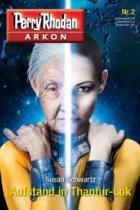 Perry Rhodan Arkon, Auftstand in Thantur- Lok, Susan Schwartz