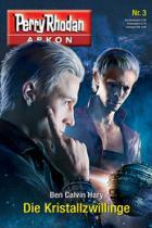 Perry Rhodan Arkon 3, Ben Calvin Harry, Die Kristallzwillinge, Rezension