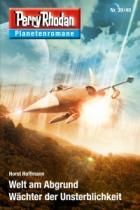 Horst Hoffmann, Perry Rhodan Planetenromane 39/40, Welt am Abrgund, Wächter der Unsterblichkeit