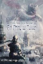 Dirk van den Boom, Ein Prinz zu Tulivar, Rezension