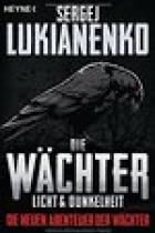 Die Wächter, Licht und Dunkelheit Band 1, Rezension, Thomas Harbach, Lukianenko