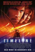 Timeline - Bald wirst du Geschichte sein Filmposter