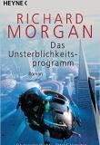 Richard Morgan - Das Unsterblichkeitsprogramm