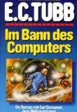 Tubb, Im Bann des Computer, Moewig Verlag