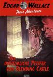 Edgar Wallce Band 1, der unheimliche Pfeifer von Blending Castle, Titelbild