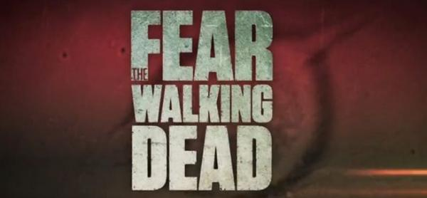 Fear The Walking Dead (Serie)