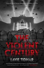 The violent Century, Lavie Tidhar, Titelbild
