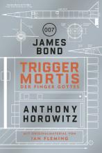 Trigger Mortis, James Bond, Anthony Horowitz, Rezension