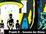 Gruselserie Projekt X – Invasion der Aliens