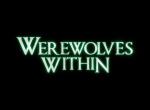 Werwolves within: Trailer zur Horrorkomödie veröffentlicht