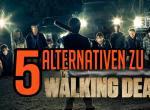 Geekplauze: Fünf Serien-Alternativen zu The Walking Dead